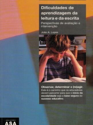 Dificuldades de Aprendizagem da Leitura e da Escrita de João A. Lopes