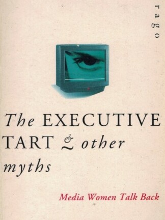 The Executive Tart & Other Myths de Ginny Dougary