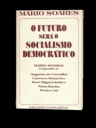 O Futuro Será o Socialismo de Mário Soares