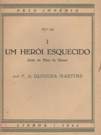 Um Herói Esquecido (João da Maia da Gama) de F. A. Oliveira Martins