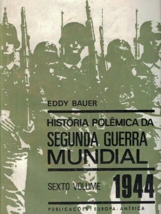 História Polémica da Segunda Guerra Mundial (1944) de Eddy Bauer