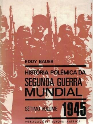 História Polémica da Segunda Guerra Mundial (1942) de Eddy Bauer