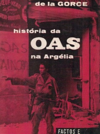 História das OAS na Argélia de Paul-Marie de la Gorce