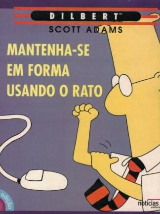 Dilbert: Mantenha-se em Forma Usando o Rato de Scott Adams