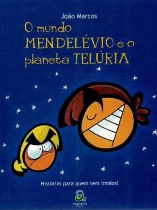 O Mundo Mendelévio o Planeta Telúria de João Marcos