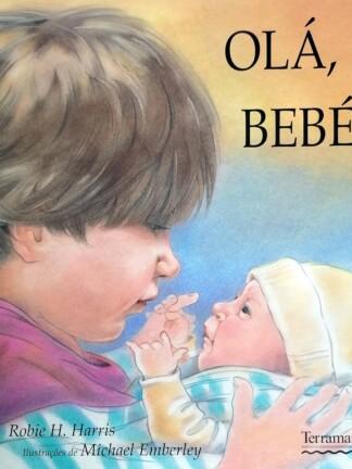 Olá, Bebé! de Robie H. Harris