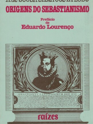 Origens do Sebastianismo de A. de Sousa Silva Costa Lobo