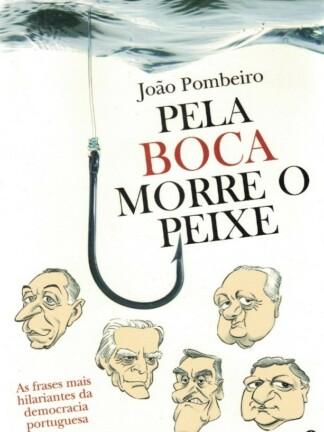 Pela Boca Morre o Peixe de João Pombeiro