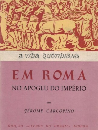 Vida Quotidiana em Roma no Apogeu do Império de Jérôme Carcopino