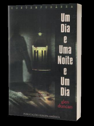Um Dia e Uma Noite e Um Dia de Glen Duncan