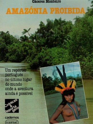 Amazónia Proibida de Cáceres Monteiro