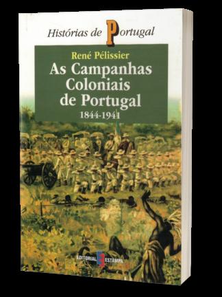 As Campanhas Coloniais de Portugal de René Pélissier