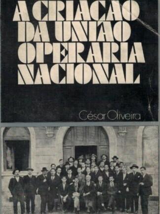 A Criação da União Operária Nacional de César Oliveira