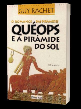 Quéops e a Pirâmide do Sol de Guy Rachet