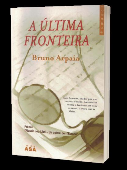 A Última Fronteira de Bruno Arpaia