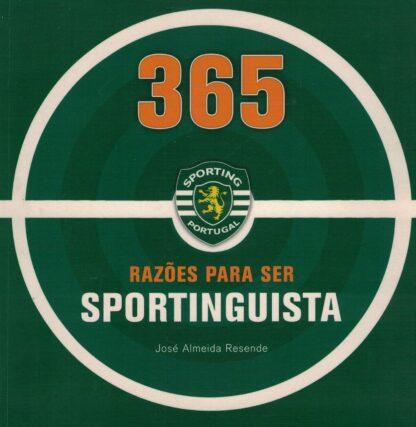365 Razões para Ser Sportinguista de José Almeida Resende