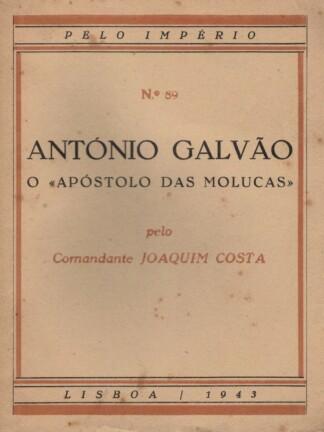 """António Galvão, o """"Apóstolo das Molucas"""" de Joaquim Costa"""