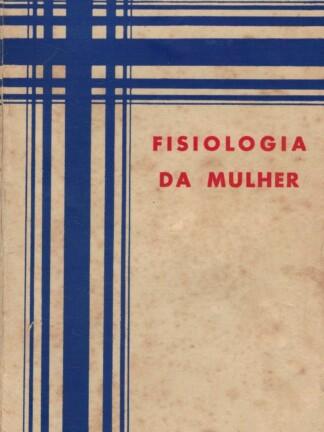 Fisiologia da Mulher de Paulo Mantegazza