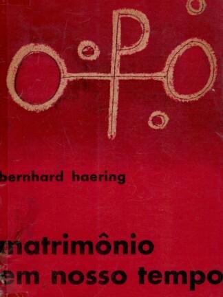 Matrimônio em Nosso Tempo de Bernhard Haering