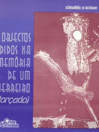 Objectos Perdidos nas Memórias dum Guerreiro (Forçado) de Almeida e Sousa