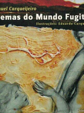 Poemas do Mundo Fugitivo de Manuel Carqueijeiro
