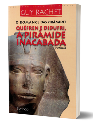 Quéfren e Didufri, a Pirâmide Inacaba de Guy Rachet