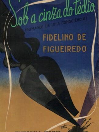 Sob a Cinza do Tédio de Fidelino Figueiredo