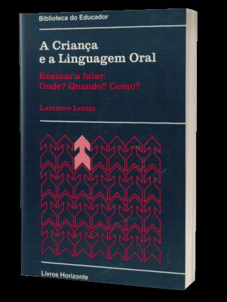 A Criança e a Linguagem Oral de Laurence Lentin