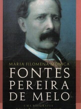 Fontes Pereira de Melo de Maria Filomena Mónica