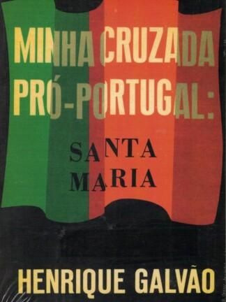 Minha Cruzada Pró-Portugal: Santa Maria de Henrique Galvão
