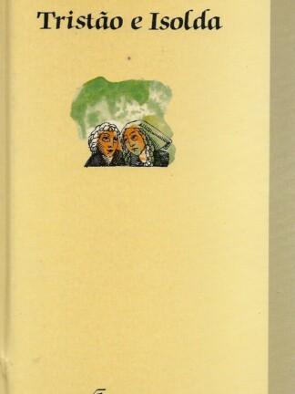 Tristão e Isolda de Joseph Bédier-Willi Glasauer