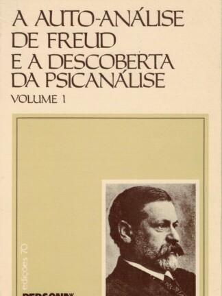 A Auto-Análise de Freud e a Descoberta da Psicanálise de Didizer Anzieu