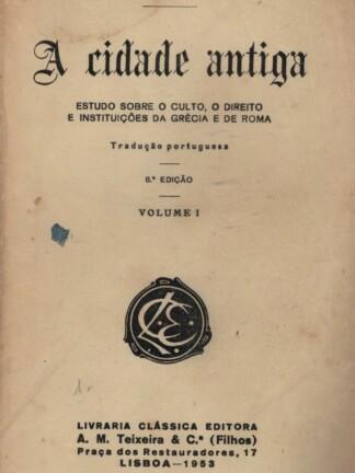 A Cidade Antiga (Vol. I) de Fustel de Coulanges