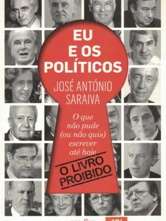 Eu e os Políticos de José António Saraiva