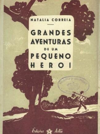Grandes Aventuras de um Pequeno Herói de Natália Correia