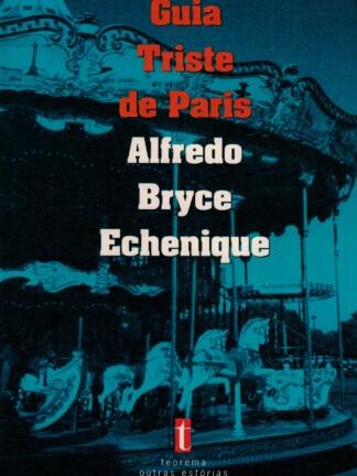 Guia Triste de Paris de Alfredo Bryce Echenique