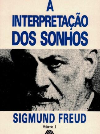 A Interpretação dos Sonhos de Sigmund Freud