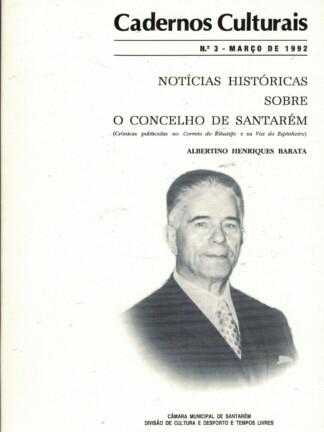 Notícias Históricas Sobre o Concelho de Santarém de Albertino Henriques Barata