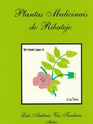 Plantas Medicinais do Ribatejo de Luís António Vaz Tecedeiro