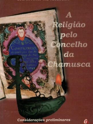 A Religião pelo Concelho da Chamusca de Luís António Vaz Tecedeiro