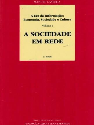 A Era da Informação: Economia, Sociedade e Cultura de Manuel Castells