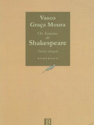 Os Sonetos de Shakespeare de Vasco Graça Moura