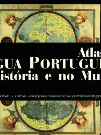Atlas da Língua Portuguesa na História e no Mundo de António Luís Ferronha