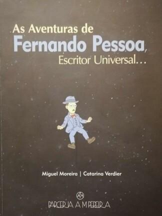 As Aventuras de Fernando Pessoa, Escritor Universal de Miguel Moreira
