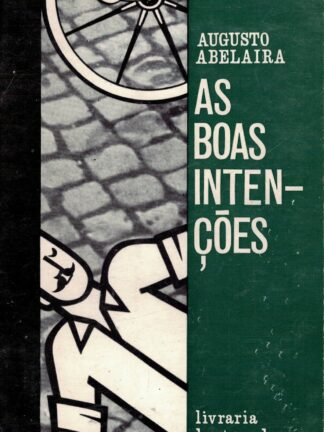 As Boas Intenções de Augusto Abelaira