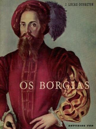 Os Bórgias de J. Lucas-Dubreton