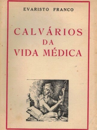 Calvários da Vida Médica de Evaristo Franco