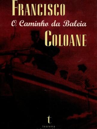 O Caminho da Baleia de Francisco Coloane