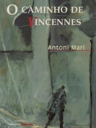 O Caminho de Vincennes de Antonio Mari