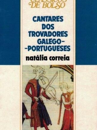 Cantares dos Trovadores Galego-Portugueses de Natália Correia